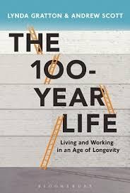 REFLEXIONES sobre el Best Seller THE 100 YEAR LIFE de Lynda Gratton y Andrew Scott